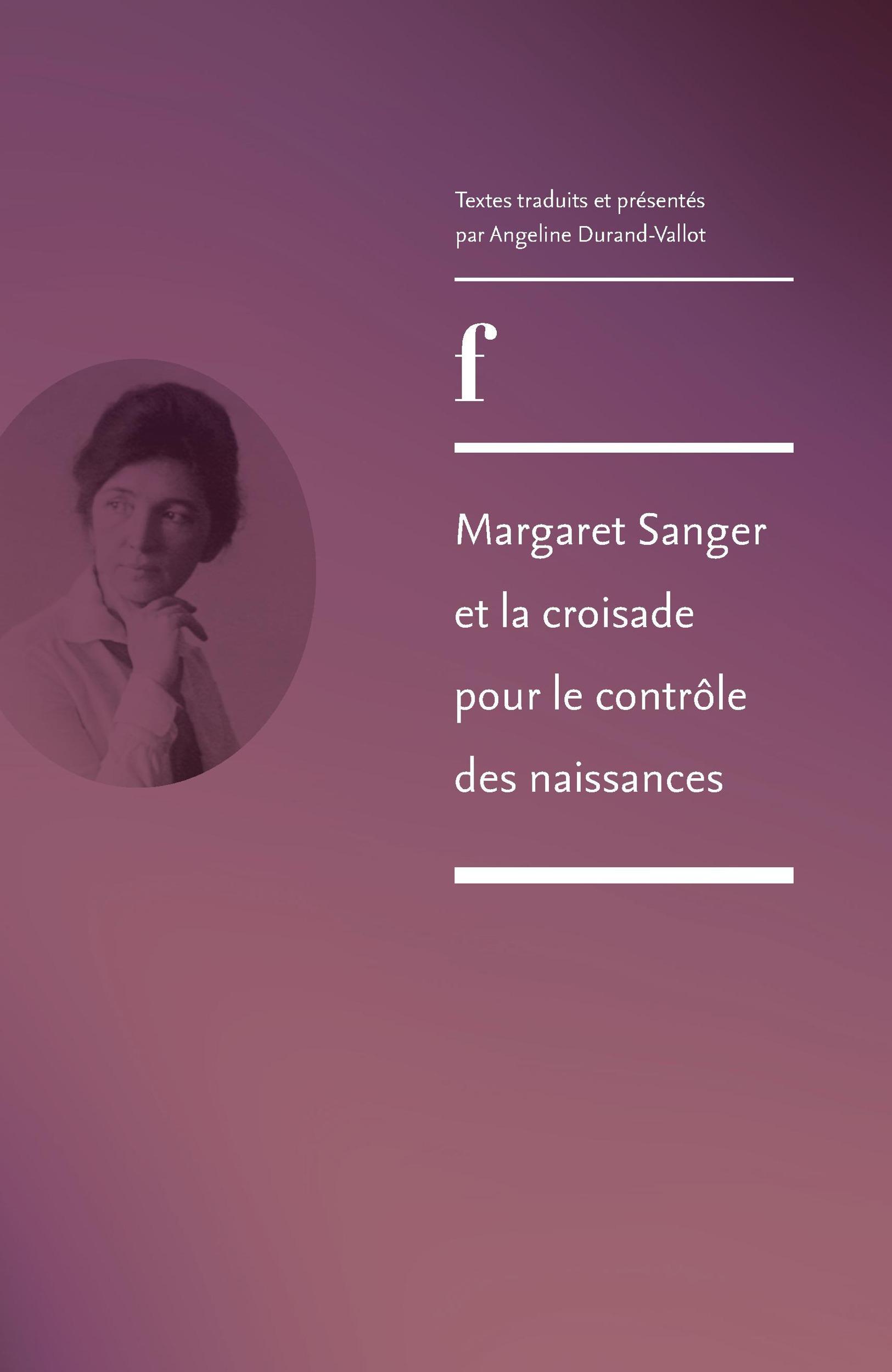 Margaret sanger et la croisade pour le controle des naissances. texte s traduits et presentes par an