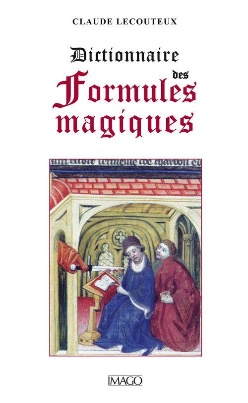 Dictionnaire des formules magiques  - Claude Lecouteux
