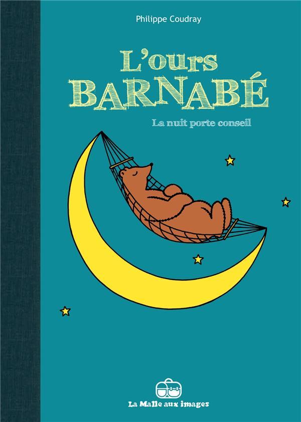 L'ours Barnabé ; la nuit porte conseil