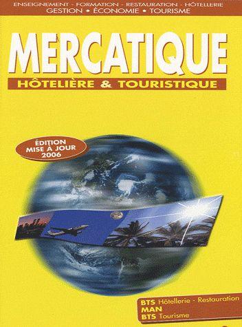 Mercatique Hotelliere Et Touristique (Edition 2006)