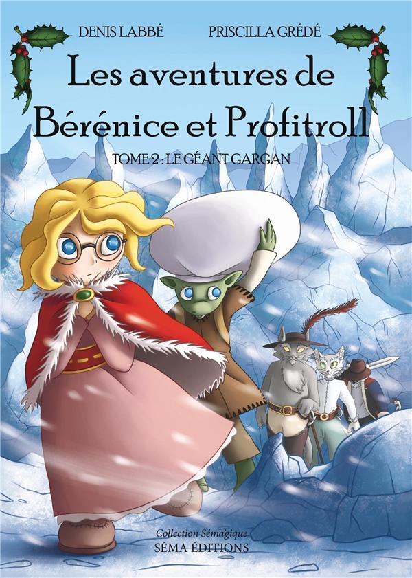 Les aventures de Bérénice et Profitroll t.2 ; le géant Gargan