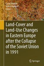 Land-Cover and Land-Use Changes in Eastern Europe after the Collapse of the Soviet Union in 1991  - Garik Gutman - Volker Radeloff