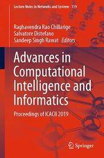 Advances in Computational Intelligence and Informatics  - Sandeep Singh Rawat - Salvatore Distefano - Raghavendra Rao Chillarige