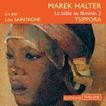 Vente AudioBook : La bible au féminin (Tome 2) - Tsippora  - Marek Halter