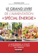 Le Grand livre de l'alimentation « Spécial énergie »  - Véronique Liesse