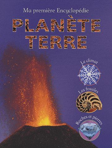 Ma première encyclopédie ; planète terre