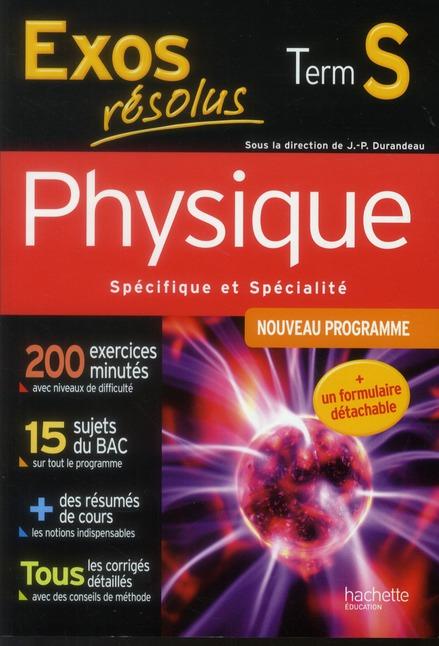 Exos Resolus; Physique ; Terminale S ; Enseignement Specifique Et Specialite