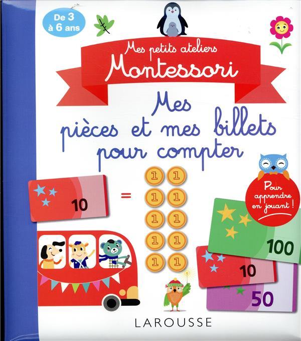 mes petits ateliers Montessori ; mes pièces et mes billets pour compter