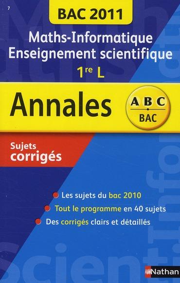 Annales ABC du bac ; sujets & corrigés ; maths-informatique/enseignement scientifique ; 1ère L ; bac 2011