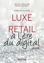 Vente EBooks : Luxe et Retail - 2e éd.  - Michel Chevalier - Michel Gutstatz