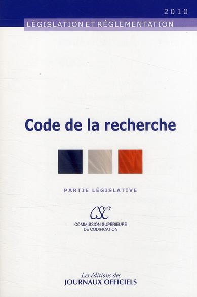 Code de la recherche ; partie législative (édition 2010)
