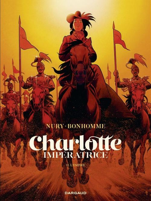 Charlotte Impératrice t.2 ; l'Empire