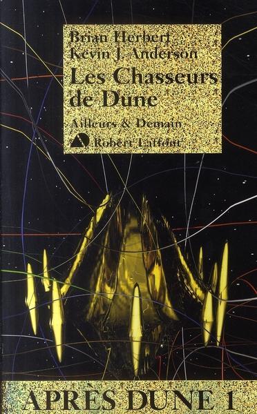 Après Dune T.1 ; les chasseurs de Dune