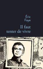 Vente EBooks : Il faut tenter de vivre  - Éric Faye