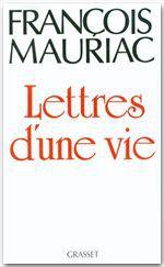 Lettres d'une vie (1904-1969)  - François Mauriac