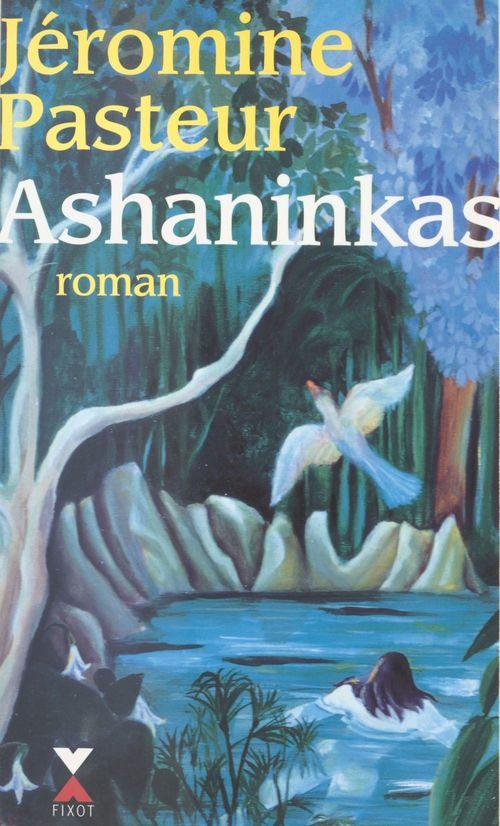 Ashaninkas  - Jeromine Pasteur