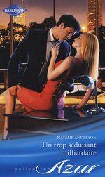 Vente EBooks : Un trop séduisant milliardaire  - Natalie Anderson