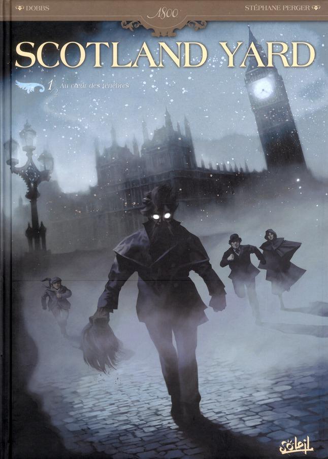 Scotland Yard t.1 ; au coeur des ténèbres