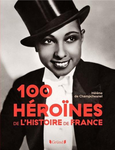 100 héroïnes de l'histoire de France