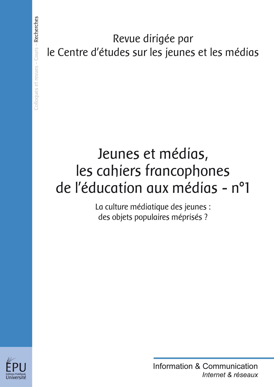 Jeunes et médias - Les Cahiers francophones de l'éducation aux médias- n°1