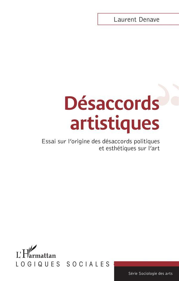 Désaccords artistiques ; essai sur l'origine des désaccords politiques et esthétiques sur l'art