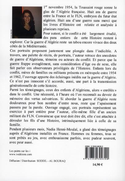1954 -1962 ; la guerre d'Algérie ; portraits croisés