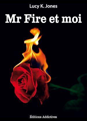 Mr Fire et moi