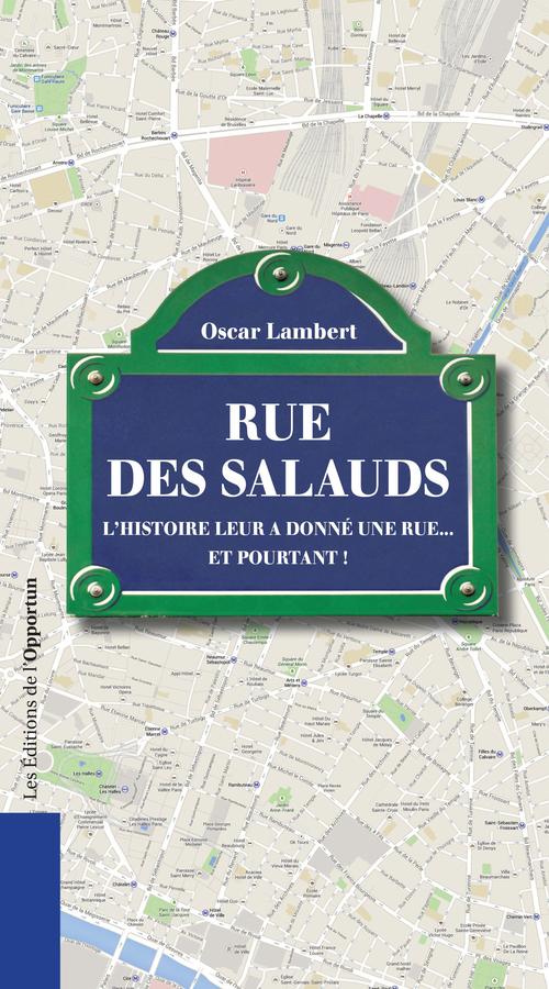 Rue des salauds ; l'histoire leur a donné une rue... et pourtant !