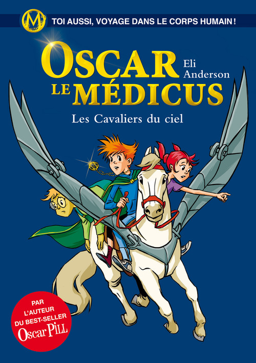 Oscar le Médicus - tome 5 Les cavaliers du ciel