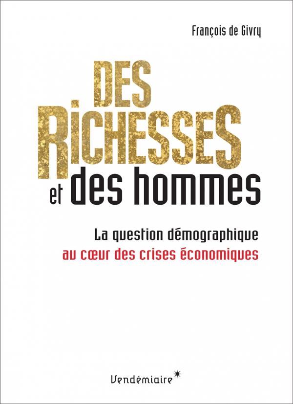 Des richesses et des hommes ; la question démographique au coeur des crises économiques