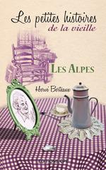 Vente Livre Numérique : Alpes, les petites histoires de la vieille  - Hervé Berteaux