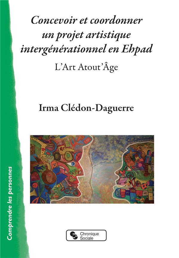 Concevoir et coordonner un projet artistique intergénérationnel en Ehpad ; l'art atout'âge