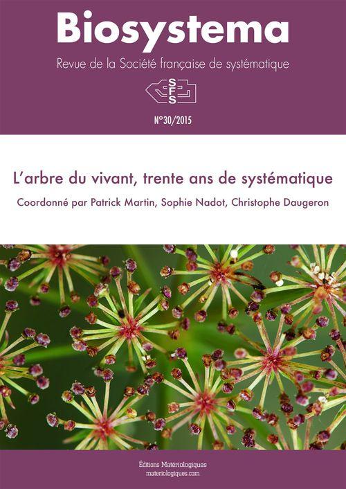 Biosystema : L'arbre du vivant, trente ans de systématique - n°30/2015