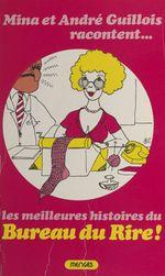 Vente EBooks : Mina et André Guillois racontent... Les meilleures histoires du bureau du Rire  - André Guillois - Mina Guillois