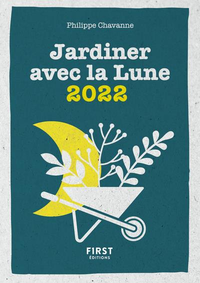 Le petit calendrier jardiner avec la lune (édition 2022)