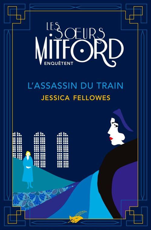 Les soeurs Mitford enquêtent T.1 ; l'assassin du train