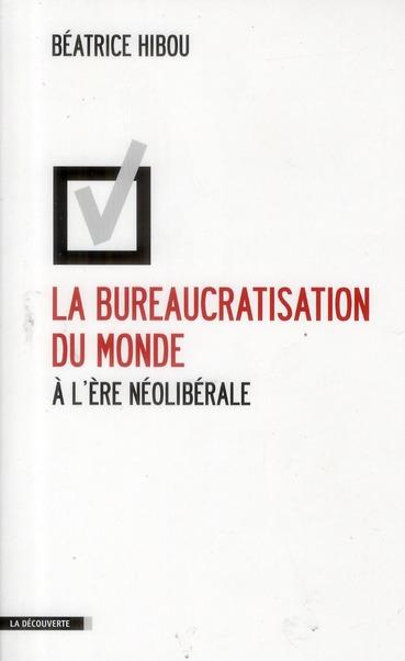 La Bureaucratisation Du Monde A L'Ere Neoliberale