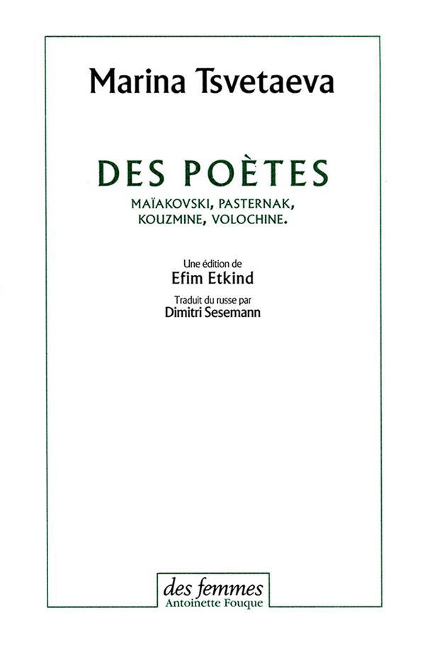Des poètes ; Maïakovski, Paternak, Kouzmine, Volochine