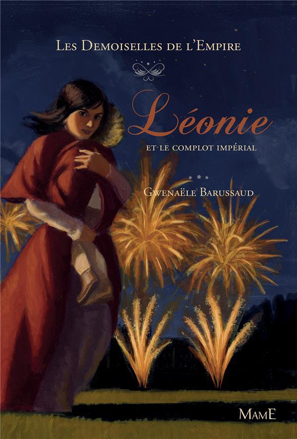 Les demoiselles de l'Empire t.3 ; Léonie et le complot impérial