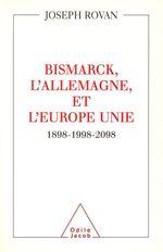 Bismarck, l'Allemagne et l'Europe unie  - Joseph Rovan