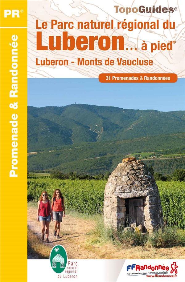 Le parc naturel régional du Luberon à pied (7e édition)
