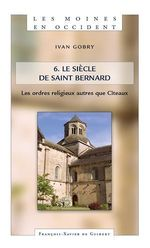 Vente Livre Numérique : Les moines en Occident T6 : le siècle de saint Bernard  - Ivan Gobry