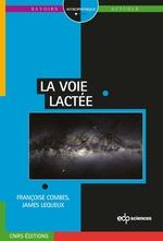 Vente EBooks : La voie lactée  - James Lequeux - Françoise Combes