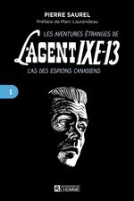 Aventures étranges de l'agent IXE-13 L'as des espions canadiens, tome 1  - Pierre Daignault