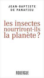 Vente Livre Numérique : Les insectes nourriront-ils la planète ?  - Jean-Baptiste De Panafieu