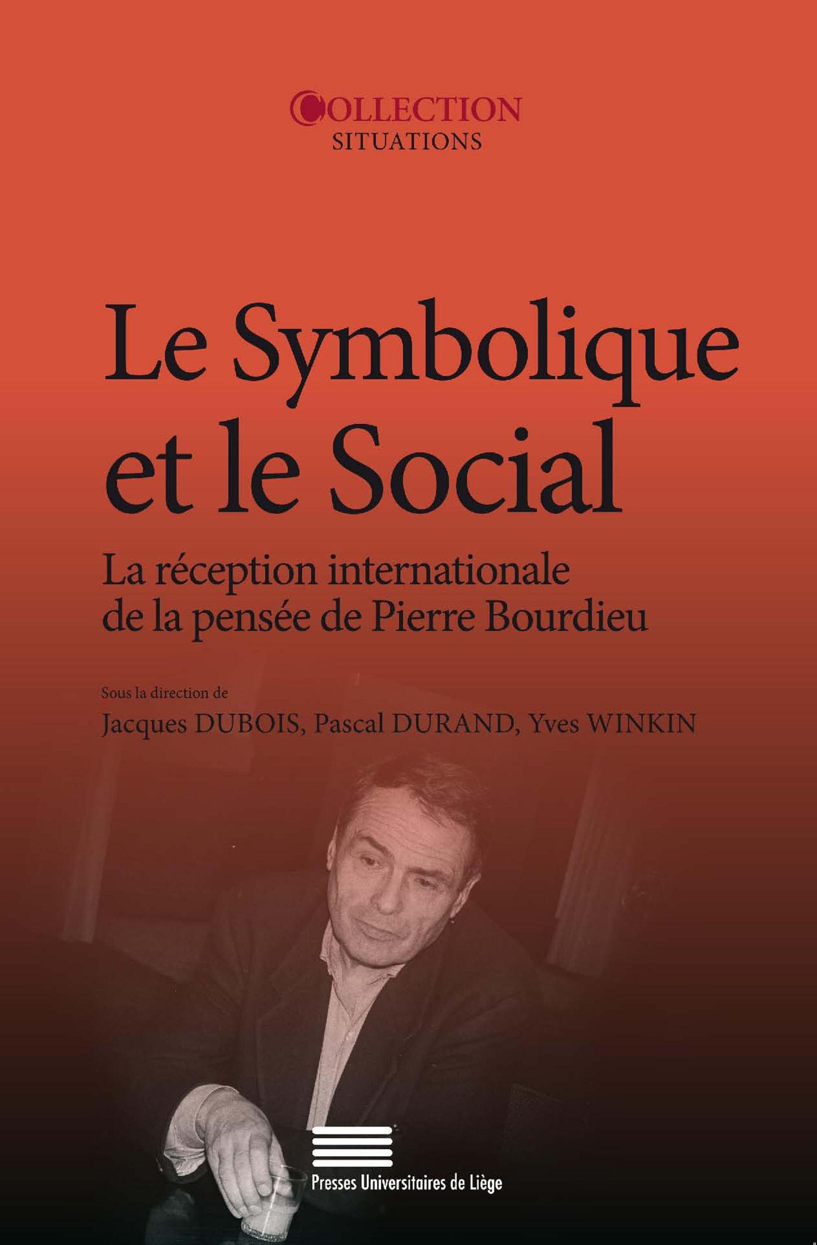 Le symbolique et le social. la reception internationale de la pensee  de pierre bourdieu