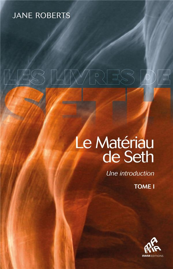 le matériau de Seth ; une introduction t.1