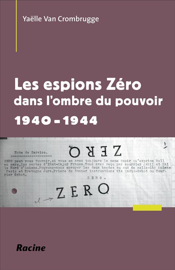 Les espions Zéro dans l'ombre du pouvoir en 1940-1944