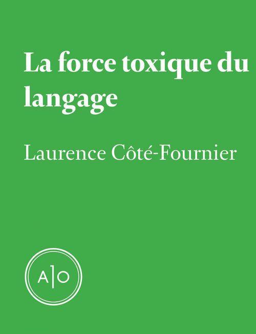 La force toxique du langage
