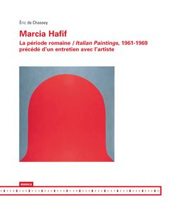 Marcia Hafif ; la période romaine / italian paintings, 1961-1969